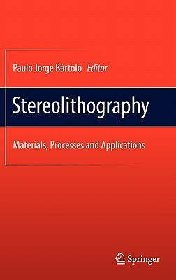 Stereolithography By Bartolo, P. (EDT)