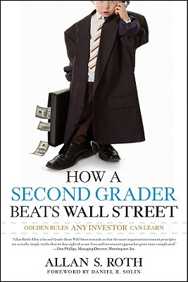 How a Second Grader Beats Wall Street By Roth, Allan S.