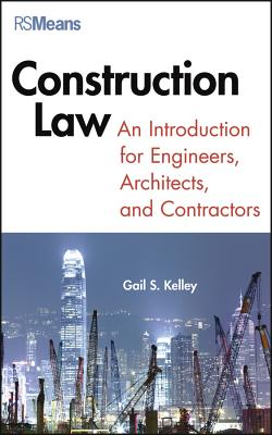 Construction Law By Kelley, Gail